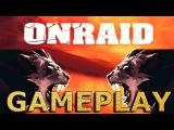 Onraid GAMEPLAY (Игра психоделика)