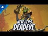 Orcs Must Die! Unchained - Новый Герой Deadeye  PS4