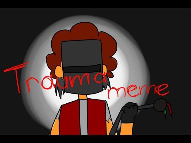Trauma meme{Знакомтесь,Боб}
