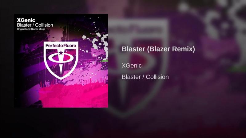XGenic - Blaster (Blazer Remix)