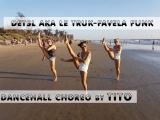 DANCEHALL CHOREO BY TITO / Detsl aka Le Truk-Favela Funk