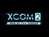 Трейлер к выходу XCOM 2: War of the Chosen для ПК, дата выхода для консолей
