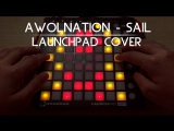 Awolnation - Sail (Launchpad Mini Cover)