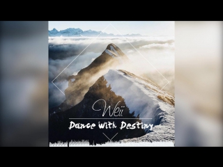 Weii - Dance With Destiny