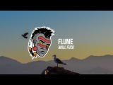 Flume - Wall Fuck (Sammie Beats Remix)