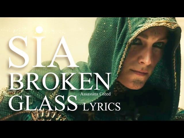 Sia Broken Glass Official Lyric Video Assassin's Creed HD 2017