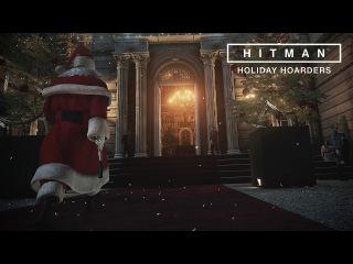 HITMAN: Holiday Hoarders — Агент 47 отправляется спасать подарки от грабителей
