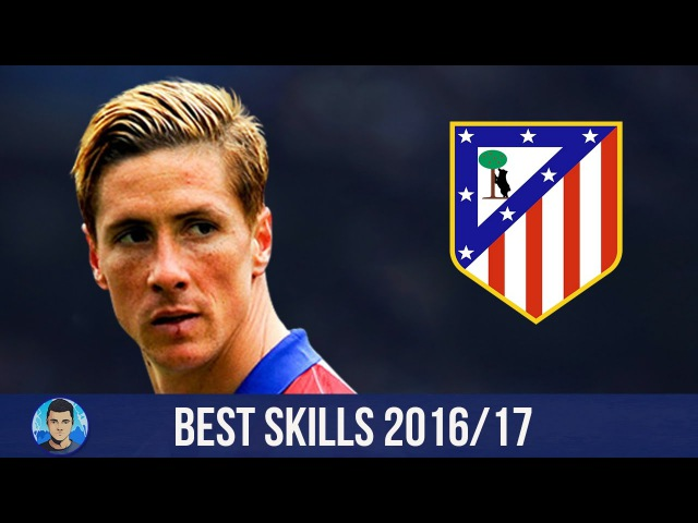 Fernando Torres ● El Niño ● Best Skills ● Atletico Madrid 2016/17