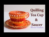 Quilling Tea cup and Saucer DIY Showpiece 3D Quilling