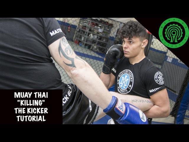 Muay Thai Killing the Kicker Tutorial