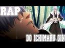 Аниме реп про Ичимару Гина/AMV/ Rap de Ichimaru Gin
