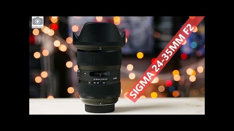 Sigma 24-35mm f/2 DG HSM Art - Обзор Самого Светосильного Полнокадрового Зум-Объектива
