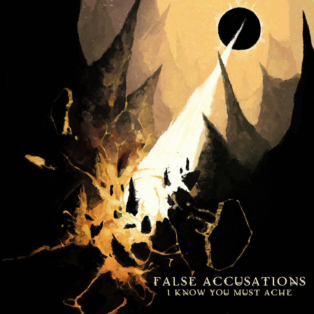 False Accusations - I Know You Must Ache [EP] (2017)