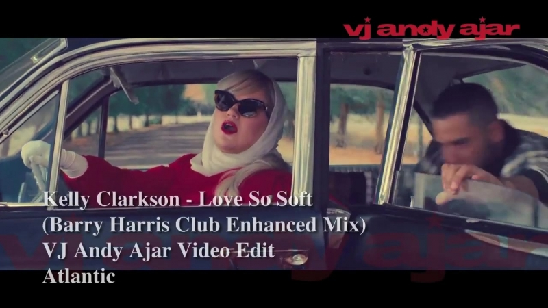Kelly Clarkson - Love So Soft (Barry Harris Club Enhanced Mix)