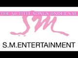 TOP 50 S.M. Entertainment Songs