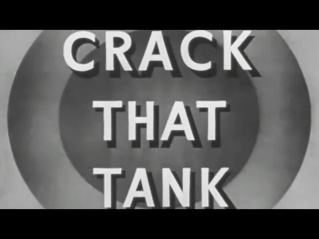 Anti-Tank Warfare: Crack That Tank 1943 US Army Training Film; Fighting Men Series