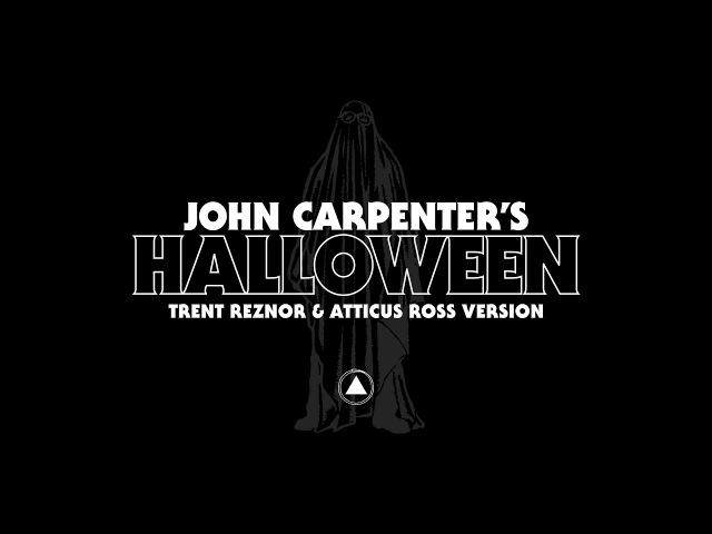 John Carpenter's Halloween by Trent Reznor Atticus Ross (Official Audio)
