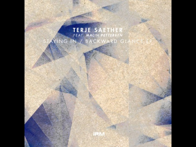 Terje Saether Backward Glance Original mix Irm Records
