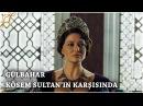 Muhteşem Yüzyıl Kösem Yeni Sezon 4.Bölüm (34.Bölüm) | Gülbahar, Kösem Sultan'ın karşısında