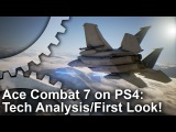 Ace Combat 7 on PS4: First Look + Tech Analysis + Frame-Rate Test