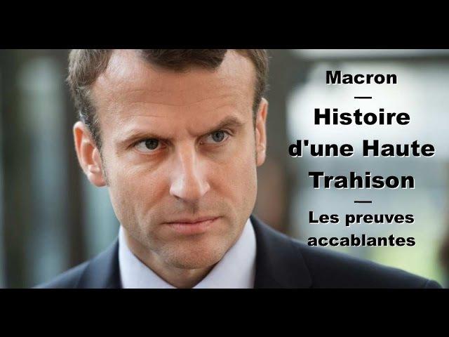 Macron - Histoire d'une Haute Trahison - Les preuves accablantes