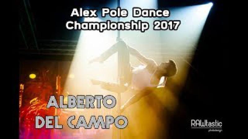 Alberto Del Campo - Alex Pole Dance Championship 2017 -