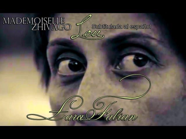 [HD] Lara Fabian ll 4: Lou / Mademoiselle Zhivago [Subtitulado al Español]
