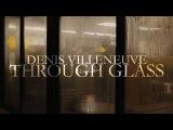 Denis Villeneuve Through Glass Video Essay