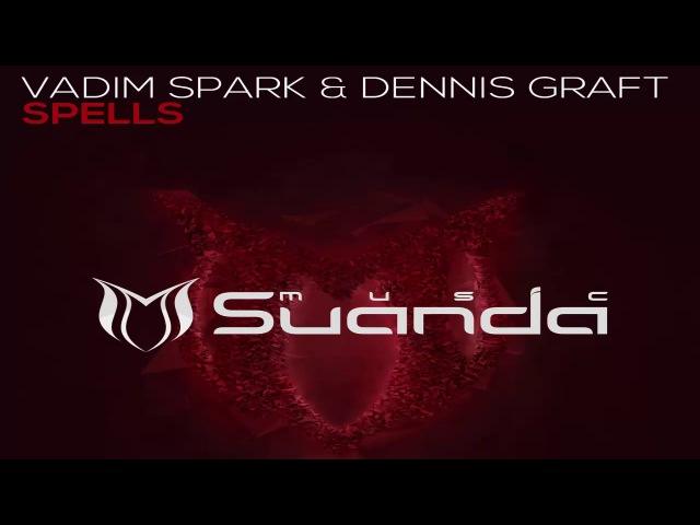 Vadim Spark Dennis Graft - Spells (Extended Mix)
