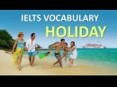 Vocabulary you MUST have for IELTS test | travel and holiday