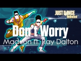 Just Dance Unlimited  Dоn't Wоrrу - Madcon ft. Ray Dalton 60FPS