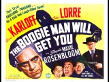 The Boogie Man Will Get You (1942) Lew Landers--- Boris Karloff, Peter Lorre, Maxie Rosenbloom, Larry Parks, Jeff Donnel