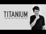 Charlie Puth - Titanium