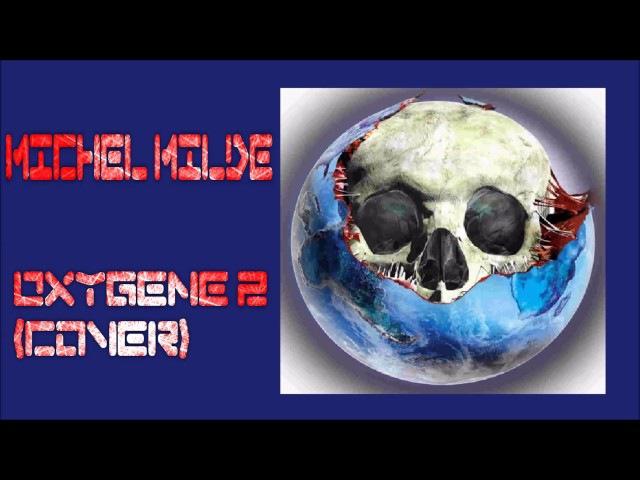 Michel Milde - Oxygene 2 (cover)