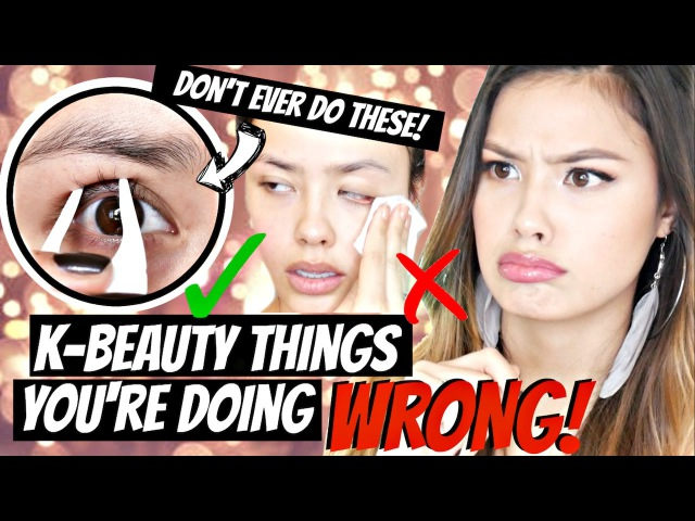 Korean Beauty Things You're Doing WRONG DON'T EVER DO THESE