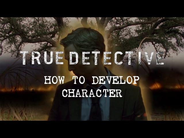Настоящий Детектив: Как Развивать Персонажа (Eng Sub)