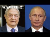 Soros - You got TROUBLE with PUTIN!!! RUSSIA ISSUES INTERNATIONAL ARREST WARRANT FOR GEORGE SOROS