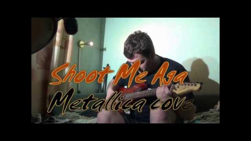 Shoot Me Again [Metallica Guitar Bass cover] with James Hetfield vocals