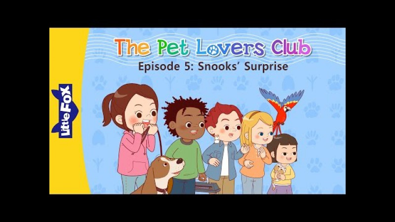 The Pet Lovers Club 5: Snooks¡¯ Surprise | Level 3 | By Little Fox