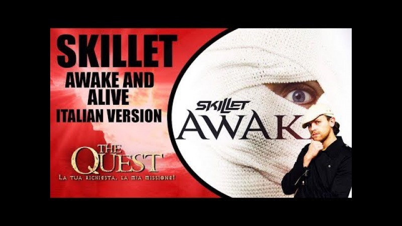 Skillet - Awake and Alive (Italian Version) The Quest Ep.29