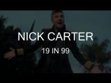 Nick Carter — 19 In 99