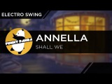 ElectroSWING Annella - Shall We