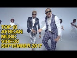 Top 10 African Music Videos of September 2017