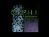 Orphx Fragmentation Album