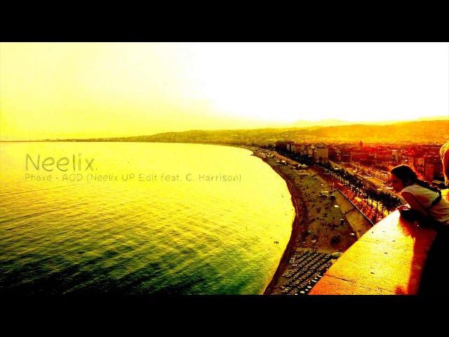 Phaxe - AOD (Neelix UP Edit feat. C. Harrison)