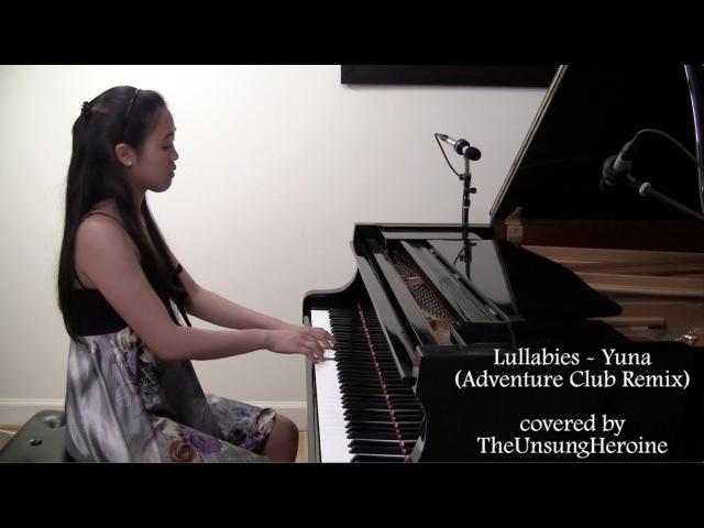 Lullabies - Yuna/Adventure Club Remix (Piano Cover)