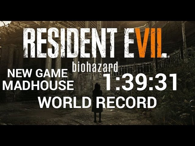 Resident Evil 7 New Game Madhouse Speedrun 1:39:31 World Record