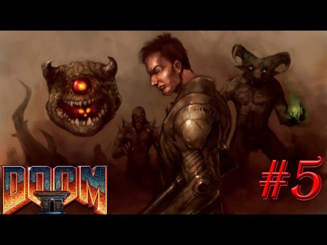 Doom II: Hell on Earth \ Рок 2: Ад на Земле \ Дум 2 (Запись стрима№5) - Hello on Earth (ч.5)