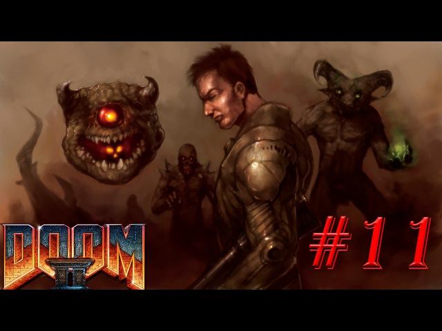 Doom II: Hello on Earth \Рок 2: Ад на Земле \Дум 2 |No rest for the living(ч.3) |(Запись стрима№11)