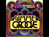 DJ DMITRY KOZLOV - GIMME GROOVE (DEEP &amp TECH HOUSE)